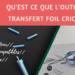 outil de transfert foil cricut